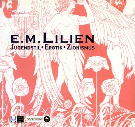 E.M.Lilien. Jugendstil. Erotik. Zionismus.