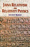 Jaina Relativism and Relativity Physics