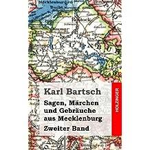 Sagen, Märchen und Gebräuche aus Mecklenburg Band 2