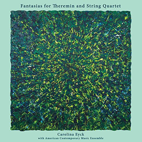 Preisvergleich Produktbild Fantasias For Theremin & String Quartet