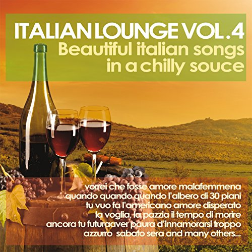 Italian Lounge, Vol. 4 (Beautiful Italian Songs in a Chilly Sauce)
