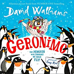 Geronimo: The Penguin who thought he could fly! by [Walliams, David]