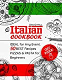 Italian cookbook -  ideal for any event.  50 best recipes pizzas and pasta for Beginners. Full color