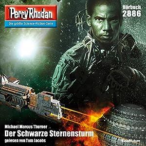Michael Marcus Thurner - Der Schwarze Sternensturm (Perry Rhodan 2886)