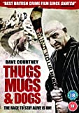 Thugs, Mugs & Dogs [DVD] [2011] by Dave Courtney