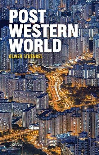 Post-Western World: How Emerging Powers Are Remaking Global Order por Oliver Stuenkel