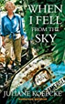When I Fell From The Sky: The True St...