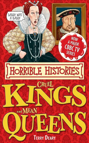 Cruel Kings And Mean Queens (Horrible Histories Special) por Terry Deary