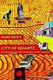 City of Quartz. Ausgrabungen der Zukunft in Los Angeles - Mike Davis