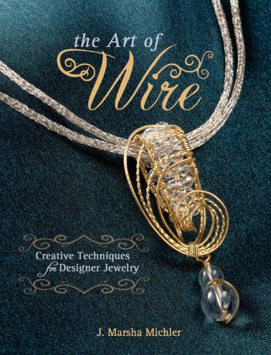 The Art of Wire: Creative Techniques for Designer Jewelry (English Edition)