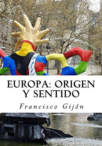 Europa: origen y sentido por Francisco Gijón