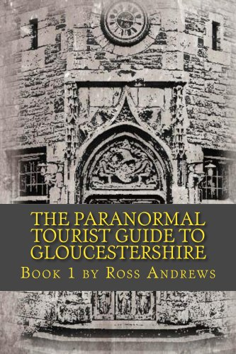 The Paranormal Tourist Guide to Gloucestershire - Book 1