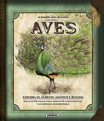Aves exóticas (Mi Primera Guía De Campo) por Susaeta Ediciones S A