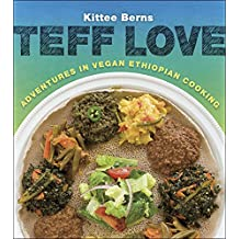 Teff Love: Adventures in Vegan Ethiopian Cooking (English Edition)
