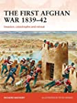 The First Afghan War 1839-42: Invasio...