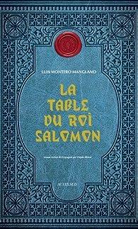 La table du roi Salomon par Luis Montero Manglano