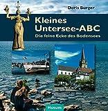 Kleines Untersee-ABC: Die feine Ecke des Bodensees - Doris Burger