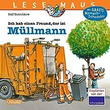 LESEMAUS 106: Ich hab einen Freund, der ist Müllmann: Vollständig überarbeitete Neuausgabe