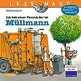 Ich hab einen Freund, der ist Müllmann: Vollständig überarbeitete Neuausgabe (LESEMAUS, Band 106)