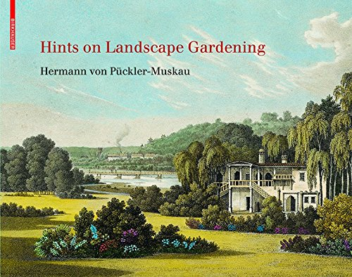 Hints on Landscape Gardening: English Edition with the Hand-colored Illustrations of the Atlas of...