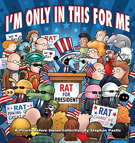 I'm Only in This for Me: A Pearls Before Swine Collection