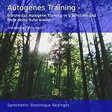 Autogenes Training - Erlerne Das Autogene Training In 5 Schritten Und Finde Deine Ruhe Wieder
