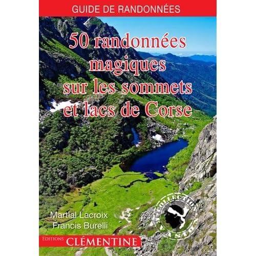 50 randonnées magiques sur les sommets et lacs de Corse