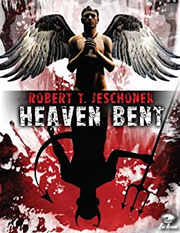 Heaven Bent, A Novel by [Jeschonek, Robert]