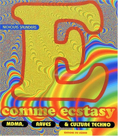 E comme ecstasy : MDMA, raves & culture techno