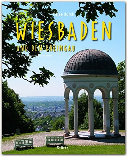 Reise durch WIESBADEN und den RHEINGAU - Ein Bildband mit über 180 Bildern auf 140 Seiten - STÜRTZ Verlag