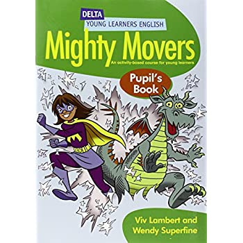 Mighty Movers. Pupil's Book. Per La Scuola Elementare