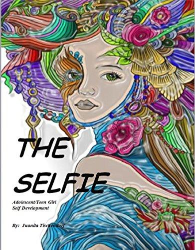 The Selfie: Adolescent/Teen Girl Self Development (English Edition)
