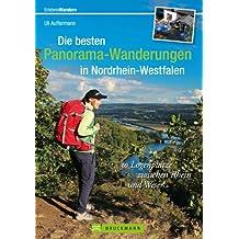 Wanderführer NRW: Die besten Panoramawege in Nordrhein-Westfalen - Wandern zu 30 Logenplätzen im Teutoburger Wald und im Sauerland, mit Wanderkarten und vielen Infos (Erlebnis Wandern)