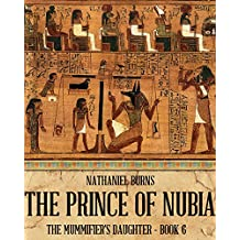 The Prince of Nubia (The Mummifier's Daughter Series Book 6) (English Edition)