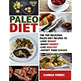 Paleo Diet: Top Delicious Paleo Diet Recipes to Lose Weight, Boost Energy, Live Healthy, and Satisfy Your Hunger! (Beginners Cookbook Includes a 31 Day ... – Best for Weight Loss) (English Edition)