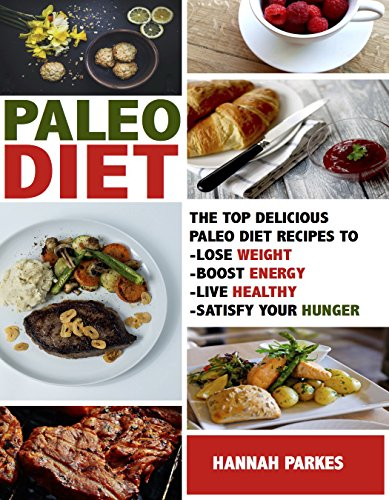 paleo-diet-top-delicious-paleo-diet-recipes-to-lose-weight-boost-energy-live-healthy-and-satisfy-you