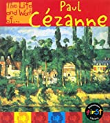 The Life and Work of Paul Cezanne Paperback (Young Explorer: The Life and Work of...)