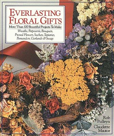 EVERLASTING FLORAL GIFTS (PB) por Rob Pulleyn