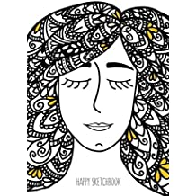 Happy Sketchbook: Zentangle Girl: Cuaderno en blanco para soñar: Volume 1