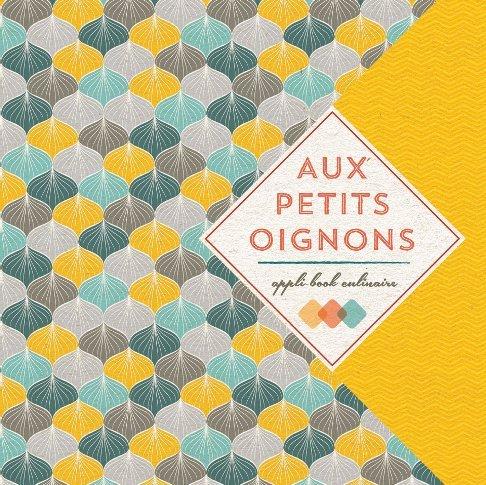 Aux Petits Oignons : Appli-book culinaire pour tablette