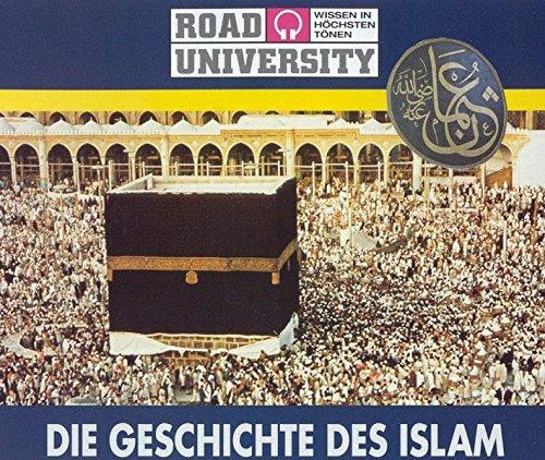 Die Geschichte des Islam. 3 CDs (Road University. Wissen in höchsten Tönen)
