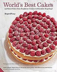 World's Best Cakes: 250 great cakes from Raspberry Genoise to Chocolate Kugelhopf