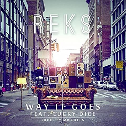 Way It Goes (feat. Reks & Lucky Dice) [Explicit]