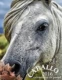 El Caballo 2016 Calendario de Pared (Edicion Espana)
