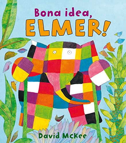 Bona idea, Elmer! (Elmer. Álbum ilustrado) (L'Elmer)
