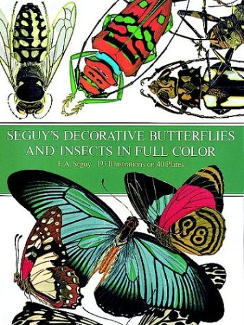 Seguy's Decorative Butterflies and Insects in Full Color par E. A. Seguy
