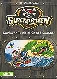 Die Superpiraten: Kaperfahrt ins Reich des Drachen