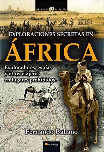 Exploraciones Secretas en África: (Versión sin solapas) (Historia Incognita) por Fernando Ballano