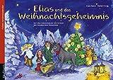 Elias und das Weihnachtsgeheimnis: Ein Folien-Adventskalender zum Vorlesen und Gestalten eines Fensterbildes