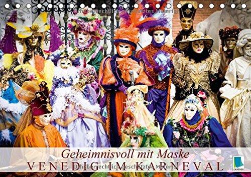 Geheimnisvoll mit Maske - Venedig im Karneval (Tischkalender 2015 DIN A5 quer): Venezianische Kostüme in ganzer Pracht (Monatskalender, 14 Seiten)